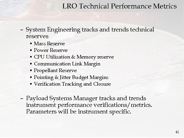LRO Technical Performance Metrics – System Engineering tracks and trends technical reserves • Mass