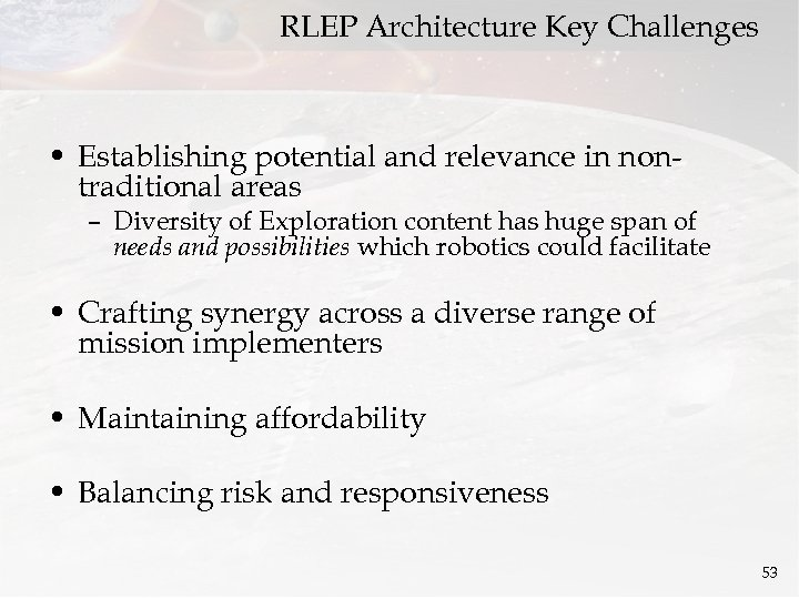 RLEP Architecture Key Challenges • Establishing potential and relevance in nontraditional areas – Diversity