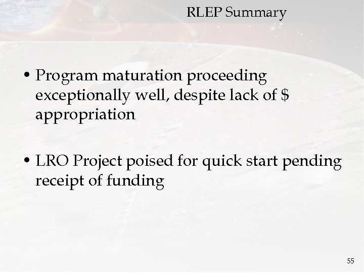 RLEP Summary • Program maturation proceeding exceptionally well, despite lack of $ appropriation •