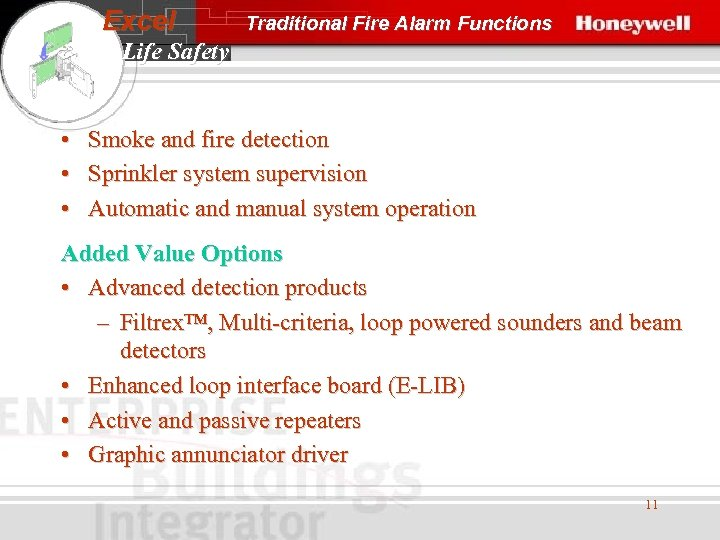 Excel Traditional Fire Alarm Functions Life Safety • • • Smoke and fire detection