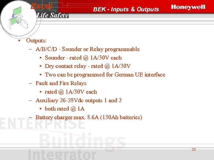 Excel Life Safety BEK - Inputs & Outputs • Outputs: – A/B/C/D - Sounder