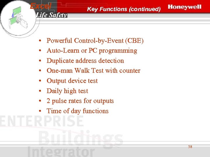 Excel Life Safety • • Key Functions (continued) Powerful Control-by-Event (CBE) Auto-Learn or PC