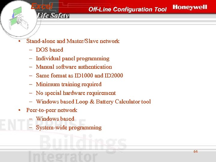 Excel Life Safety Off-Line Configuration Tool • Stand-alone and Master/Slave network – DOS based