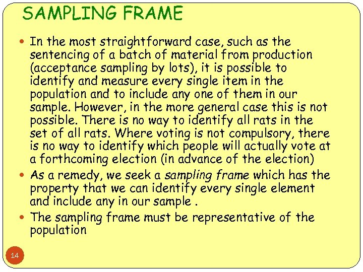 SAMPLING FRAME In the most straightforward case, such as the sentencing of a batch