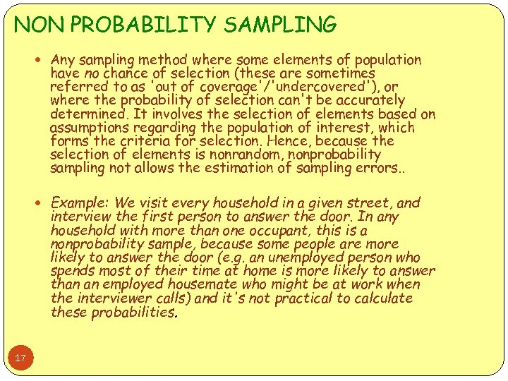 NON PROBABILITY SAMPLING Any sampling method where some elements of population have no chance