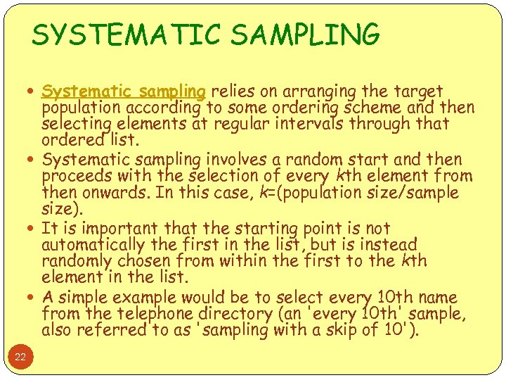 SYSTEMATIC SAMPLING Systematic sampling relies on arranging the target population according to some ordering