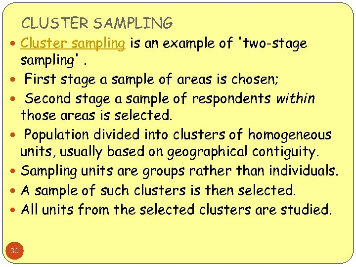 CLUSTER SAMPLING Cluster sampling is an example of 'two-stage sampling'. First stage a sample