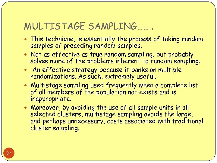 MULTISTAGE SAMPLING……. . This technique, is essentially the process of taking random 37 samples