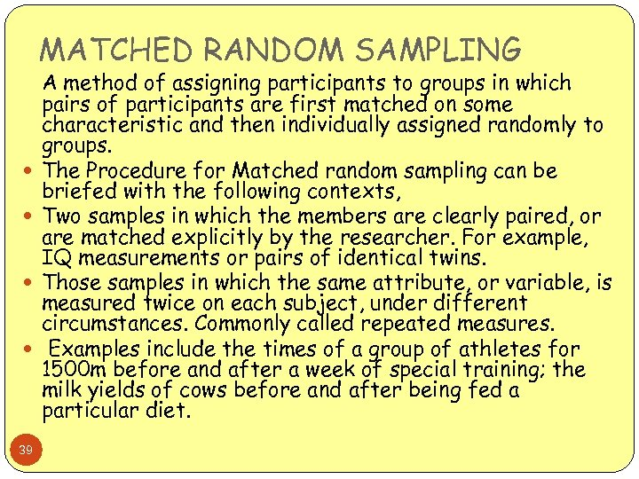 MATCHED RANDOM SAMPLING 39 A method of assigning participants to groups in which pairs