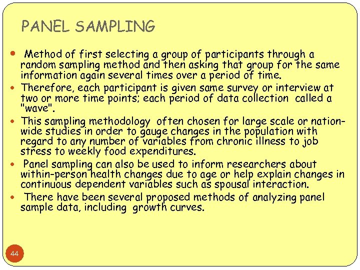 PANEL SAMPLING Method of first selecting a group of participants through a 44 random