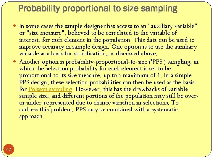 Probability proportional to size sampling In some cases the sample designer has access to