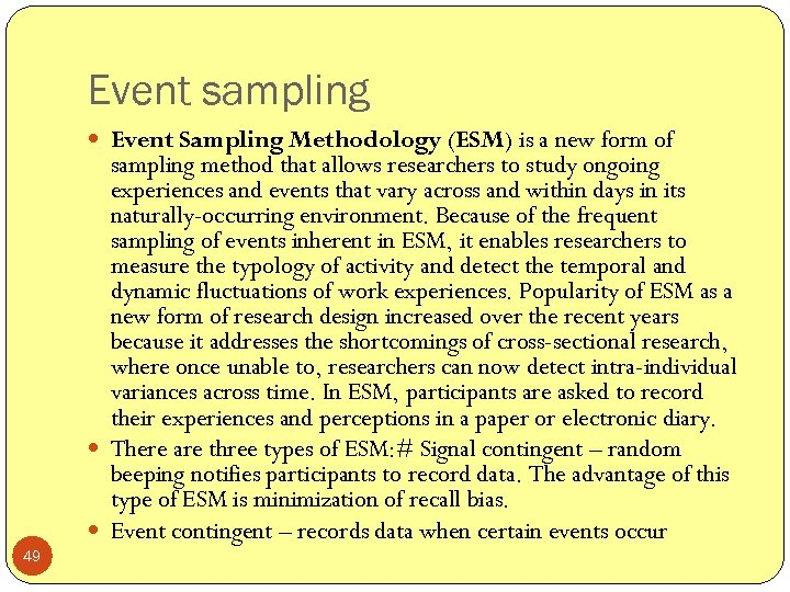 Event sampling Event Sampling Methodology (ESM) is a new form of sampling method that