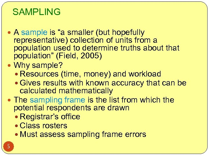 "SAMPLING A sample is ""a smaller (but hopefully representative) collection of units from a"