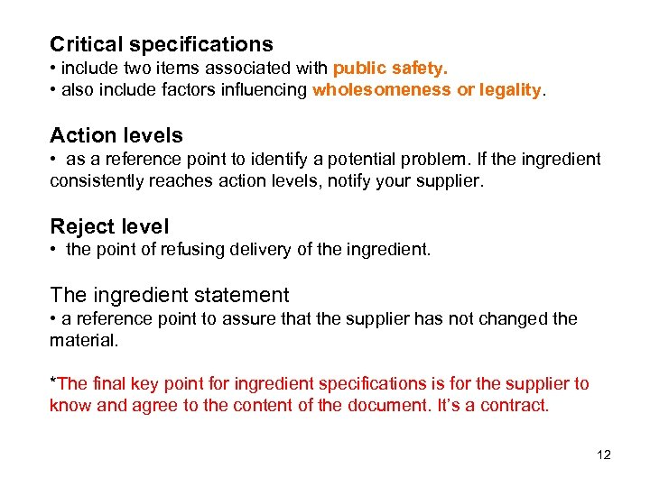 Critical specifications • include two items associated with public safety. • also include factors