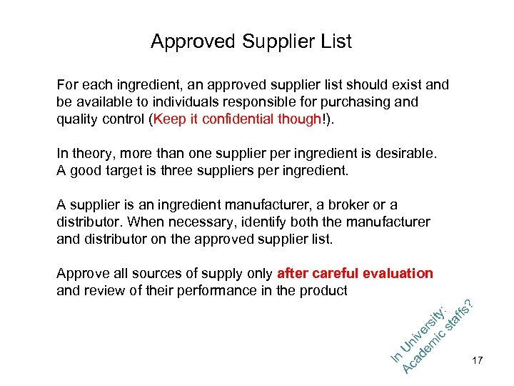 Approved Supplier List For each ingredient, an approved supplier list should exist and be