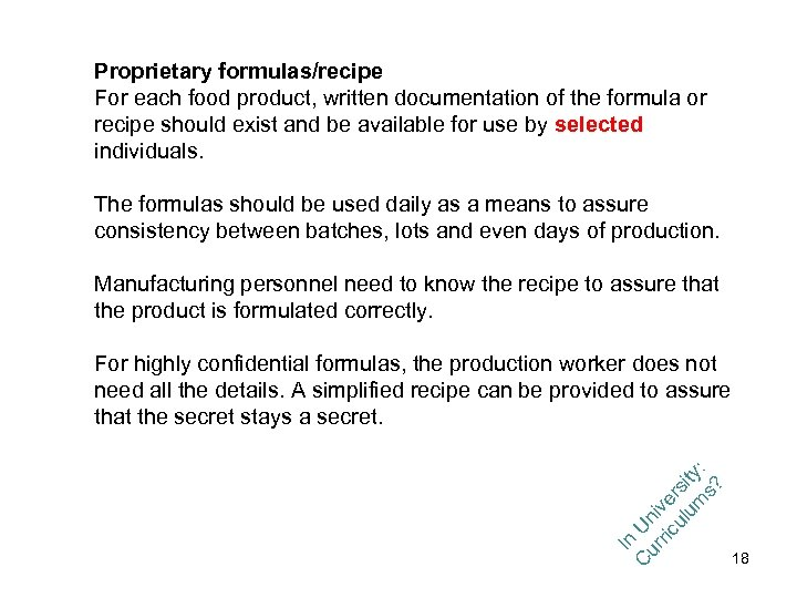 Proprietary formulas/recipe For each food product, written documentation of the formula or recipe should