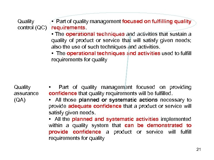 Quality • Part of quality management focused on fulfilling quality control (QC) requirements. •