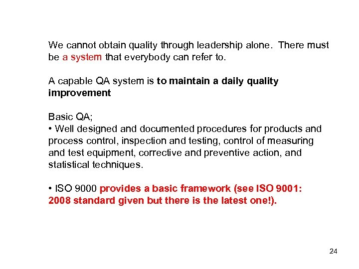 We cannot obtain quality through leadership alone. There must be a system that everybody