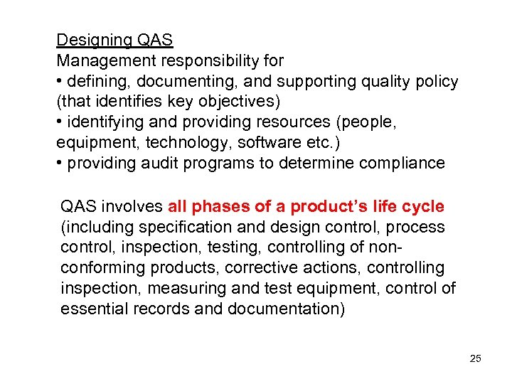 Designing QAS Management responsibility for • defining, documenting, and supporting quality policy (that identifies