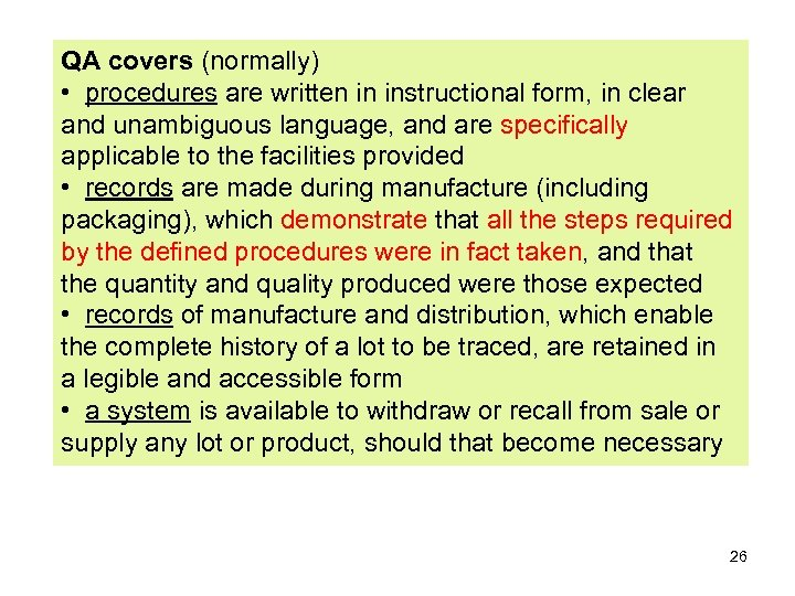 QA covers (normally) • procedures are written in instructional form, in clear and unambiguous
