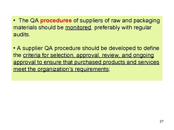 • The QA procedures of suppliers of raw and packaging materials should be