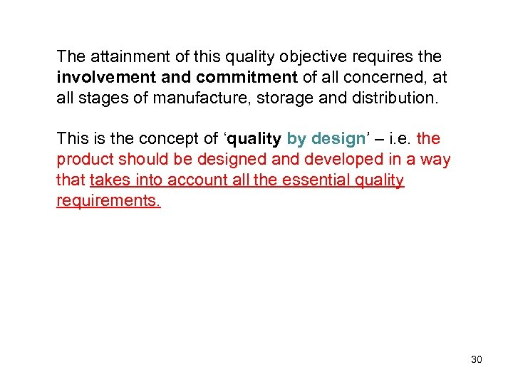 The attainment of this quality objective requires the involvement and commitment of all concerned,