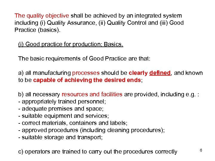 The quality objective shall be achieved by an integrated system including (i) Quality Assurance,