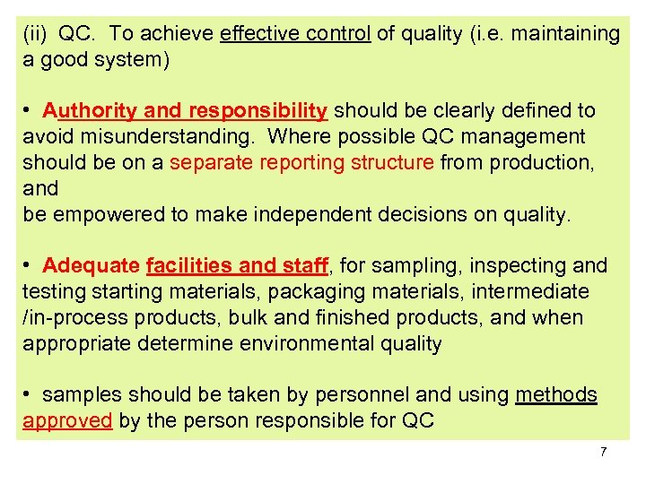 (ii) QC. To achieve effective control of quality (i. e. maintaining a good system)