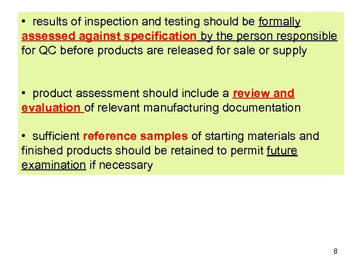 • results of inspection and testing should be formally assessed against specification by