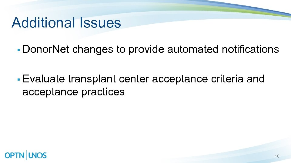 Additional Issues § Donor. Net changes to provide automated notifications § Evaluate transplant center