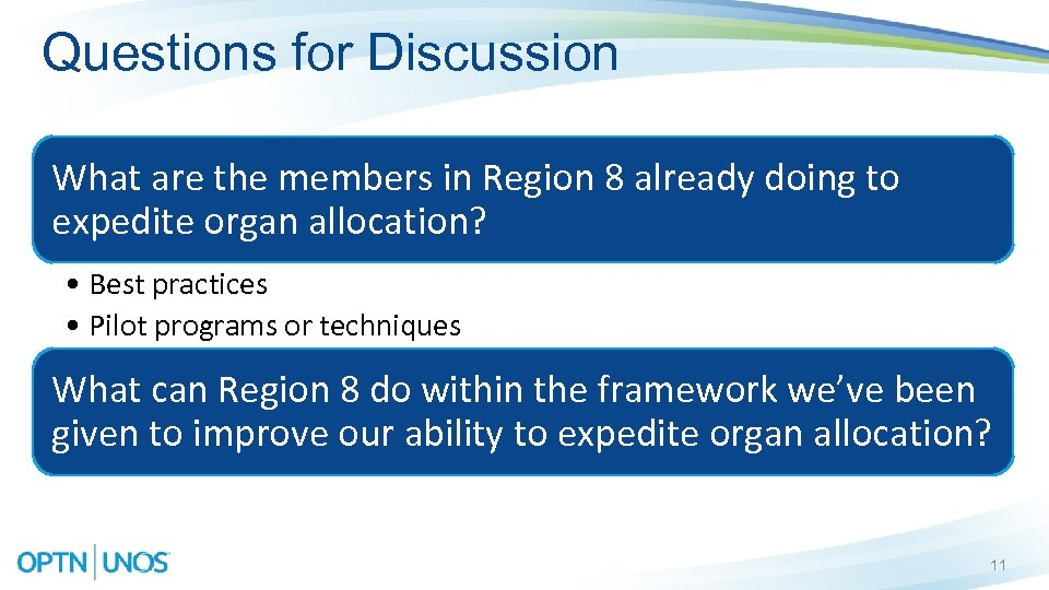 Questions for Discussion What are the members in Region 8 already doing to expedite