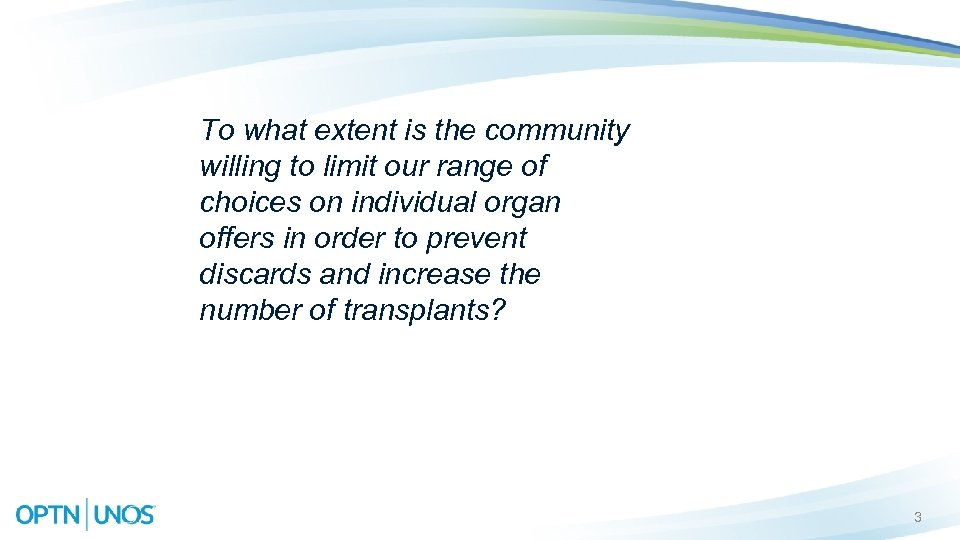 To what extent is the community willing to limit our range of choices on