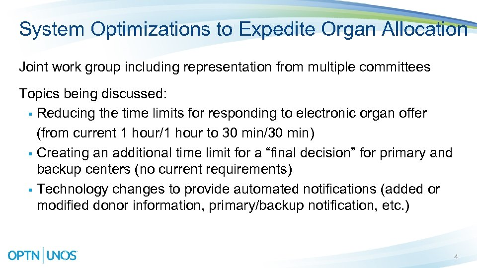 System Optimizations to Expedite Organ Allocation Joint work group including representation from multiple committees