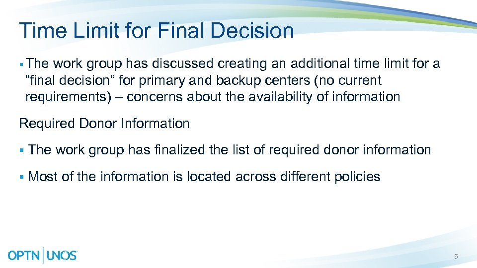 Time Limit for Final Decision § The work group has discussed creating an additional