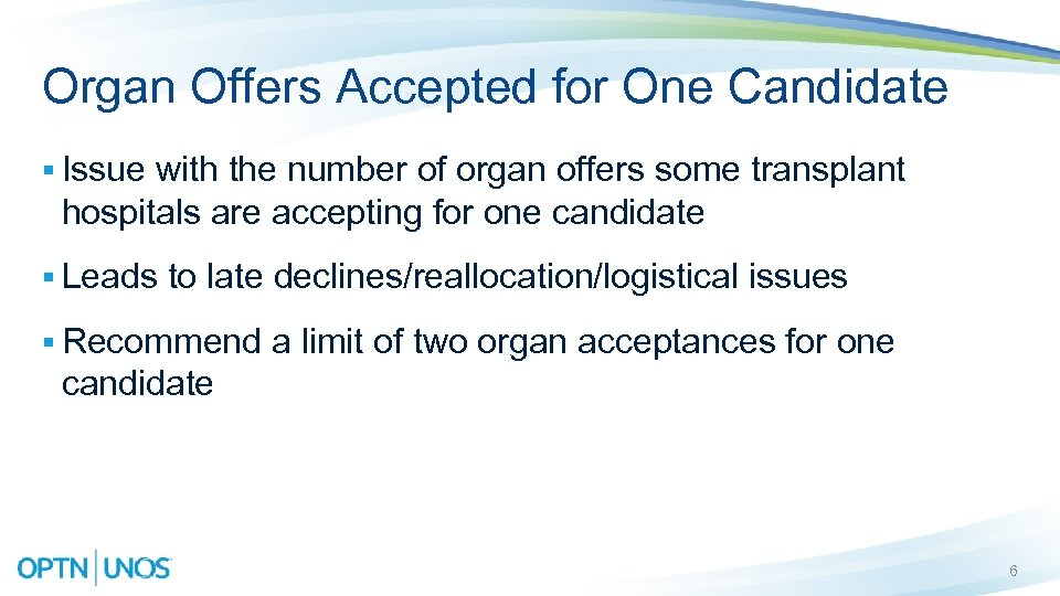 Organ Offers Accepted for One Candidate § Issue with the number of organ offers