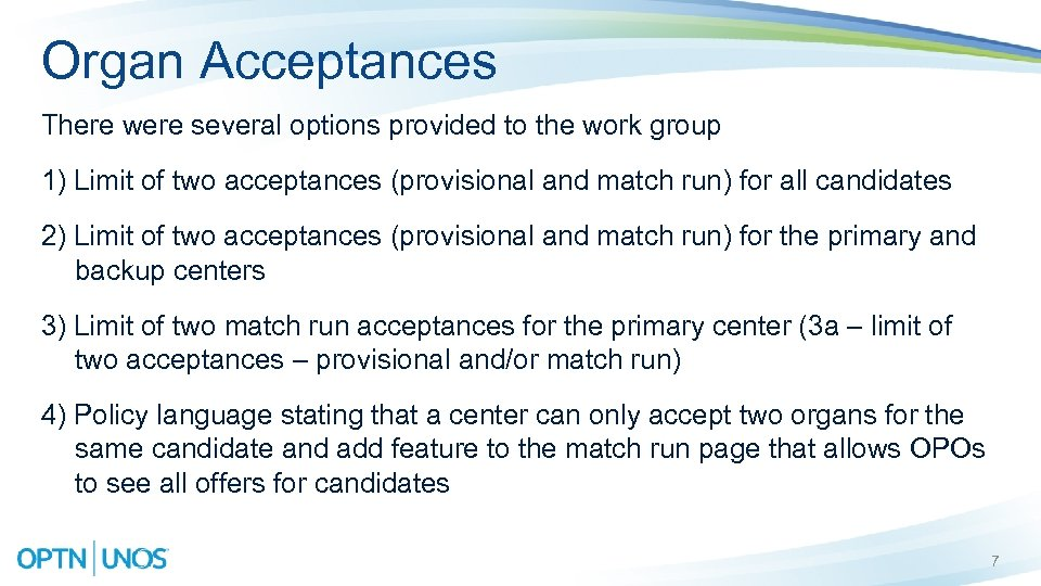 Organ Acceptances There were several options provided to the work group 1) Limit of