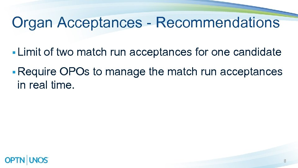 Organ Acceptances - Recommendations § Limit of two match run acceptances for one candidate