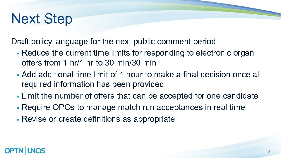 Next Step Draft policy language for the next public comment period § Reduce the