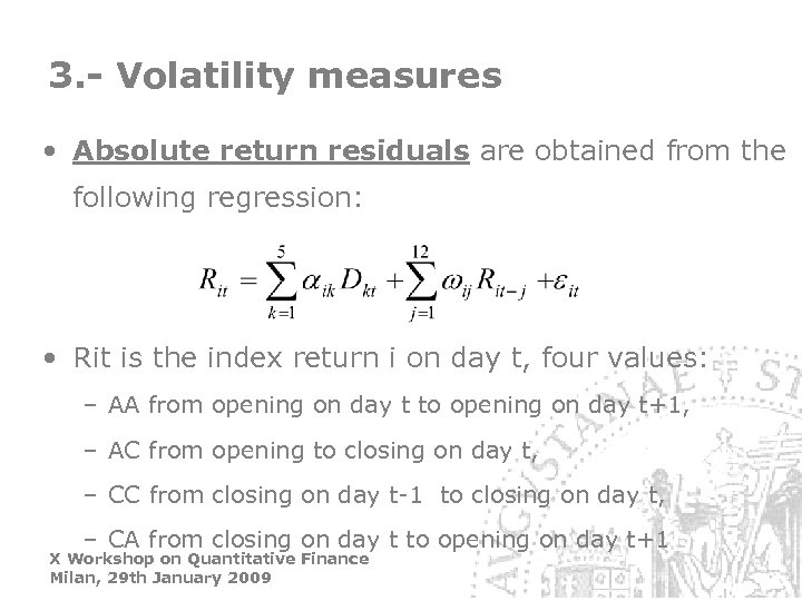 3. - Volatility measures • Absolute return residuals are obtained from the following regression: