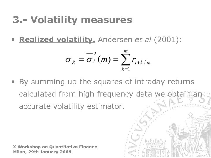 3. - Volatility measures • Realized volatility. Andersen et al (2001): • By summing
