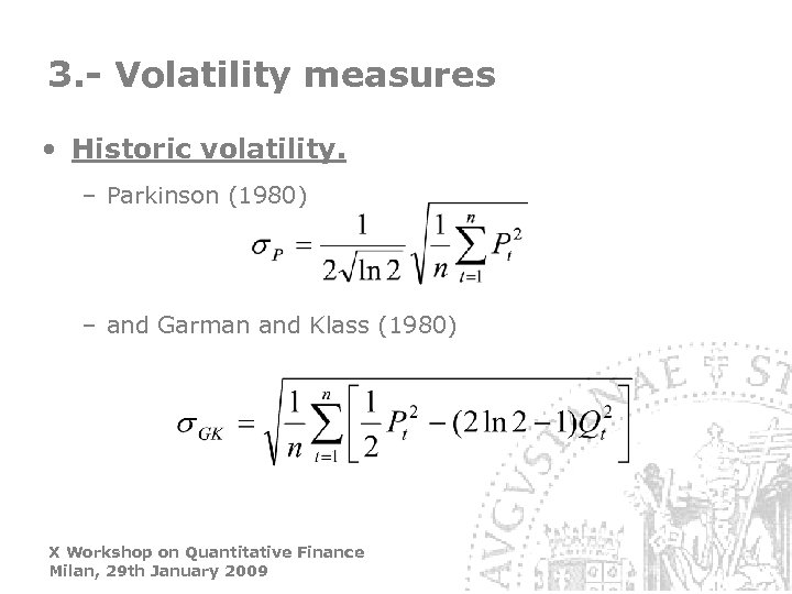 3. - Volatility measures • Historic volatility. – Parkinson (1980) – and Garman and