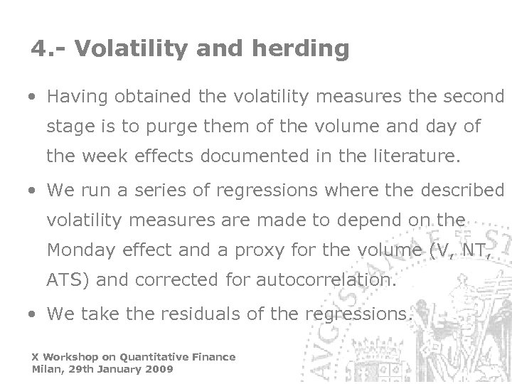4. - Volatility and herding • Having obtained the volatility measures the second stage