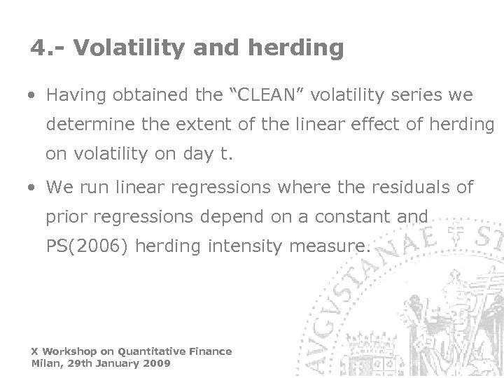 "4. - Volatility and herding • Having obtained the ""CLEAN"" volatility series we determine"
