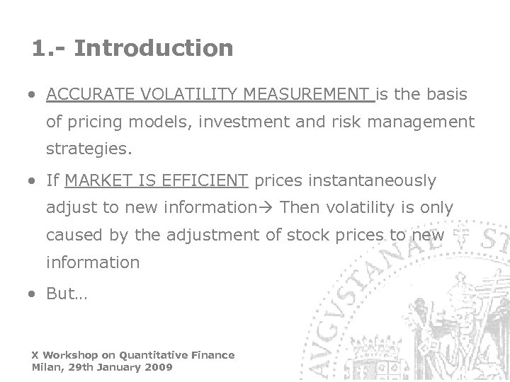 1. - Introduction • ACCURATE VOLATILITY MEASUREMENT is the basis of pricing models, investment