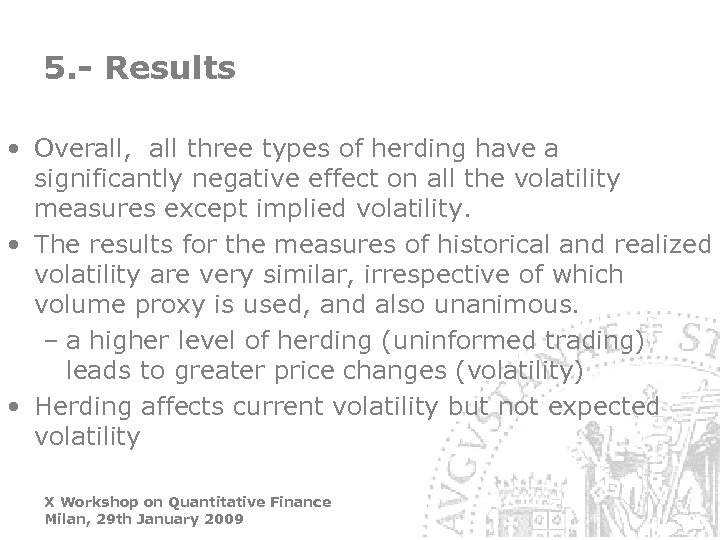 5. - Results • Overall, all three types of herding have a significantly negative