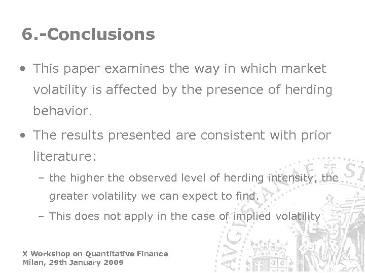 6. -Conclusions • This paper examines the way in which market volatility is affected