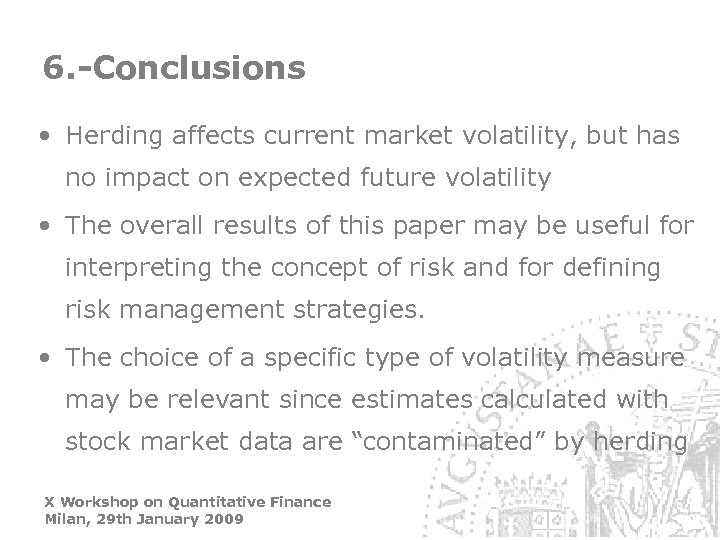 6. -Conclusions • Herding affects current market volatility, but has no impact on expected