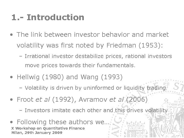 1. - Introduction • The link between investor behavior and market volatility was first