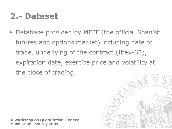 2. - Dataset • Database provided by MEFF (the official Spanish futures and options
