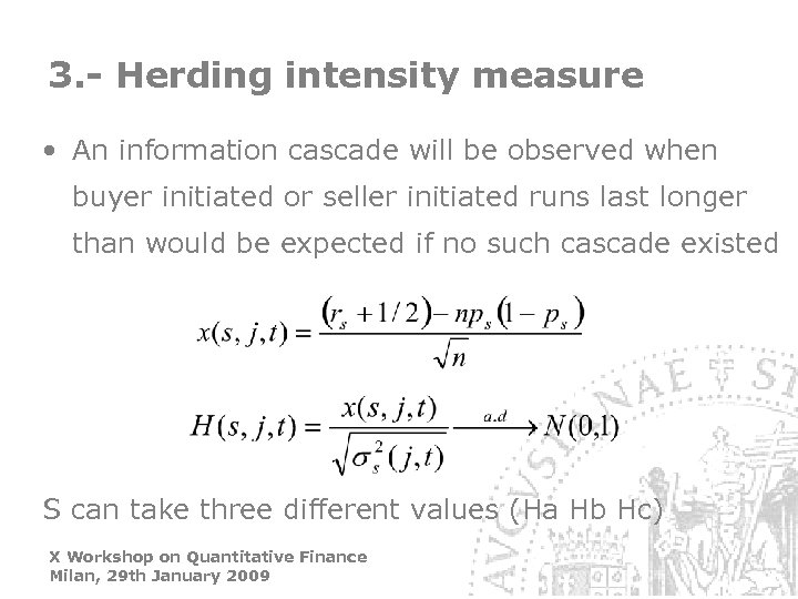 3. - Herding intensity measure • An information cascade will be observed when buyer